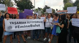 Kadınlar Emine Bulut için sokakta: ''Ölmek istemiyoruz!''