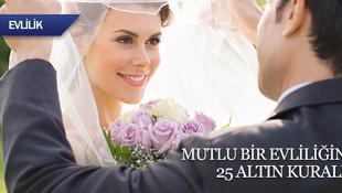 Mutlu bir evlilik için 25 altın kural