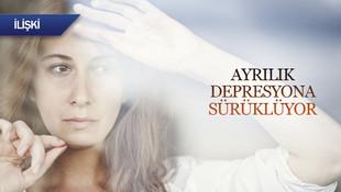 Ayrılık depresyona sürüklüyor