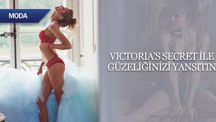 Victoria's Secret ile güzelliğinizi yansıtın