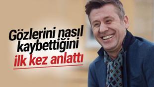 Metin Şentürk gözlerini kaybettiği kazayı anlattı