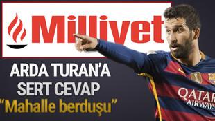 Milliyet'ten Arda Turan'a sert Bilal Meşe cevabı...