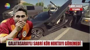 Sabri Sarıoğlu kaza yaptı !