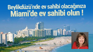 Beylikdüzü'nden değil Miami'den ev alın