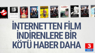 İnternetten film indirenlere bir kötü haber daha
