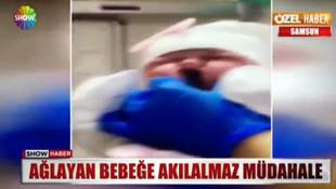 Hastanede yeni doğan bebeğe işkence