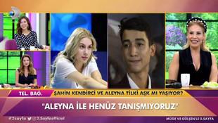 Şahin Kendirci ve Aleyna Tilki aşk mı yaşıyor?