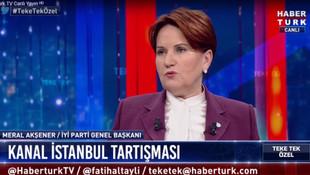 Meral Akşener'den Kanal İstanbul projesine şartlı evet