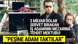 3 milyar dolar miras bırakan Salih Tatlıcı'nın mezarına tehdit mektubu