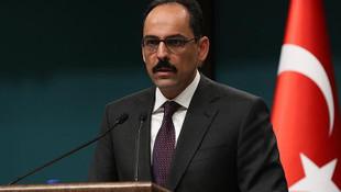 Cumhurbaşkanlığı Sözcüsü Kalın: Türkiye oralara her an müdahale edebilir