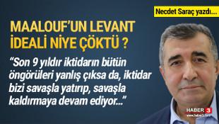 Necdet Saraç yazdı: Maalouf'un Levant ideali niye çöktü?