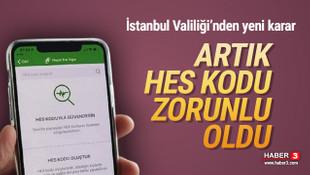 İstanbul Valiliği'nden HES kodu zorunluluğu kararı