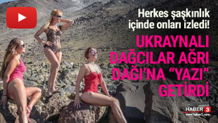 Ukraynalı dağcılar Ağrı Dağı'nda soyundu!