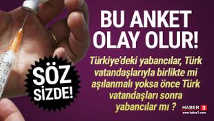 Türkiye'deki yabancılar Türk vatandaşlarıyla birlikte mi aşılanmalı yoksa..