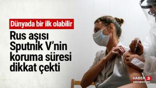 Rus aşısı Sputnik V'nin koruma süresi dikkat çekti