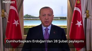 Cumhurbaşkanı Erdoğan'dan ''28 Şubat'' mesajı