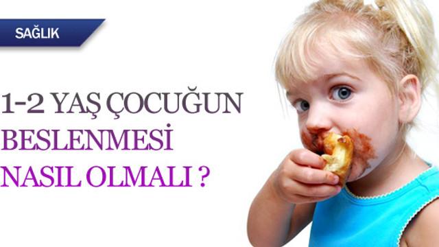 1-2 yaş çocuğunun beslenmesi nasıl olmalı?