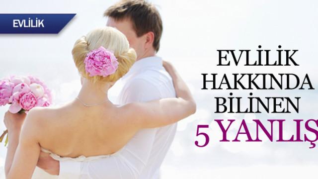 Evlilik hakkında bilinen 5 yanlış