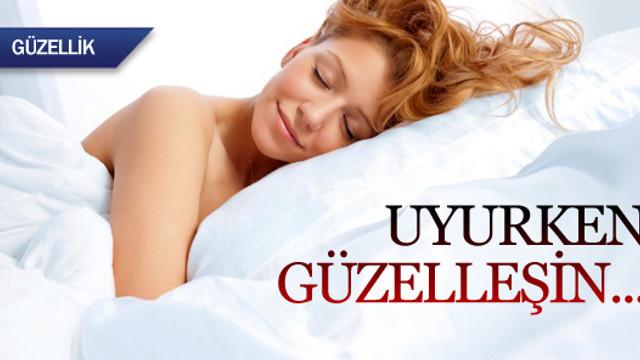 Uyurken güzelleşin...
