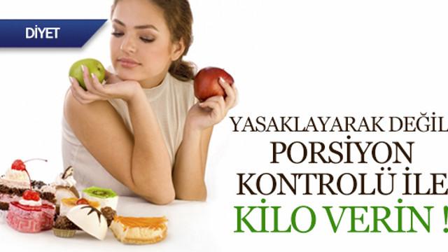Yasaklayarak değil, porsiyon kontrolüyle kilo verin