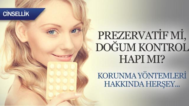 Prezervatif mi, doğum kontrol hapı mı?