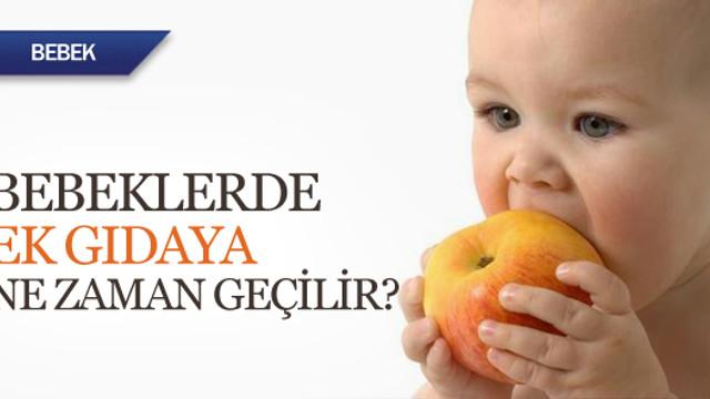 Bebeklerde ek gıdaya ne zaman geçilir?