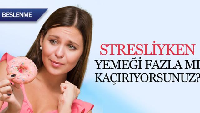 Stresliyken yemeği çok mu kaçırıyorsunuz?