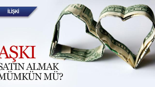 Aşkı satın almak mümkün mü?