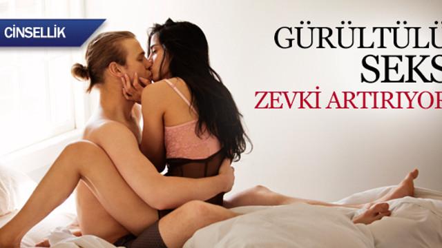 Gürültülü seks zevki artırıyor !