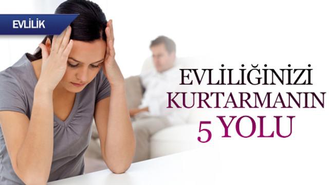 Evliliğinizi kurtarmanın 5 yolu