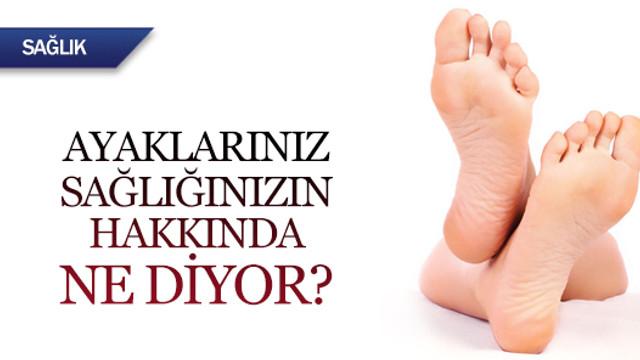 Ayaklarınız sağlığınız hakkında ne diyor?