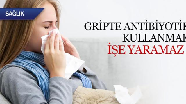 Gripte antibiyotik kullanmak işe yaramaz !
