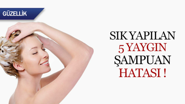 Sık yapılan 5 yaygın şampuan hatası