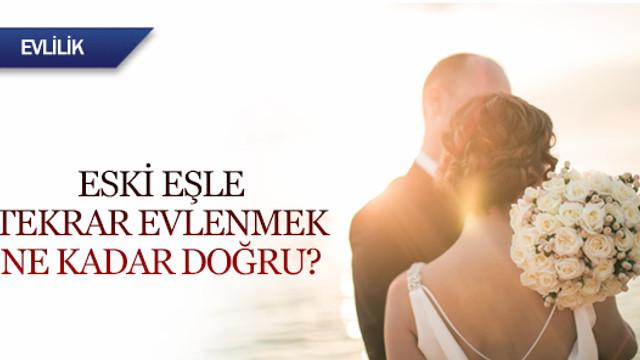 Eski eşle tekrar evlenmek ne kadar doğru?