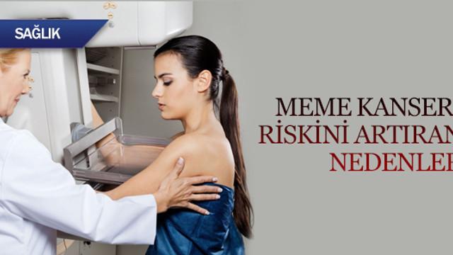 Meme kanseri riskini artıran nedenler