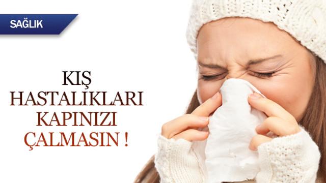 Kış hastalıkları kapınızı çalmasın !
