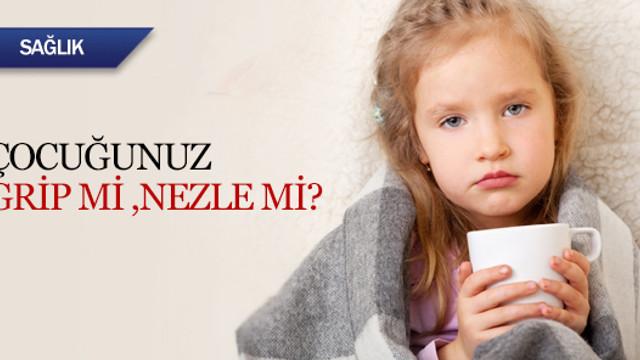 Çocuğunuz grip mi, nezle mi?