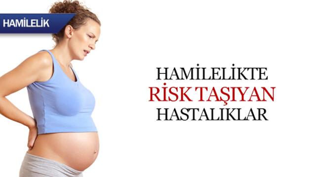 Hamilelikte risk taşıyan hastalıklar