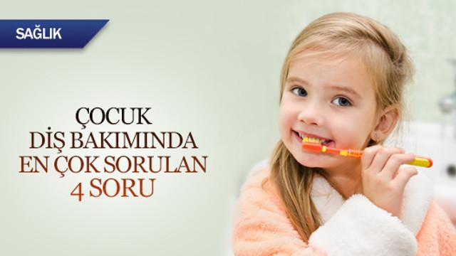 Çocuk diş bakımında en çok sorulan 4 soru