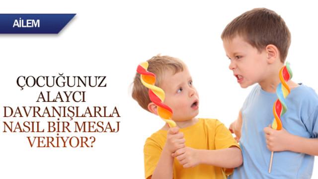 Çocuğunuz alaycı davranışlarla nasıl bir mesaj veriyor?