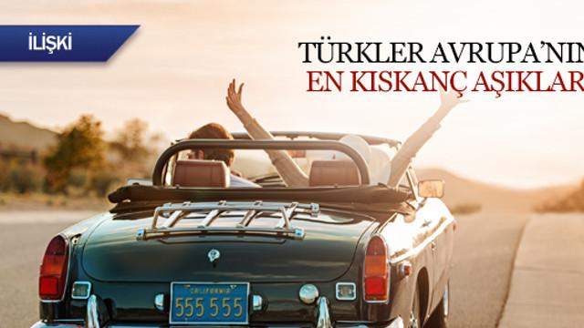 Türkler Avrupa'nın en kıskanç aşıkları