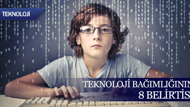 Teknoloji bağımlılığının 8 belirtisi