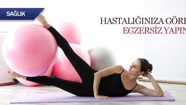 Hastalığınıza göre egzersiz yapın
