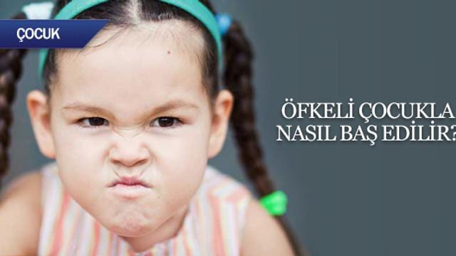 Öfkeli çocukla nasıl baş edilir?