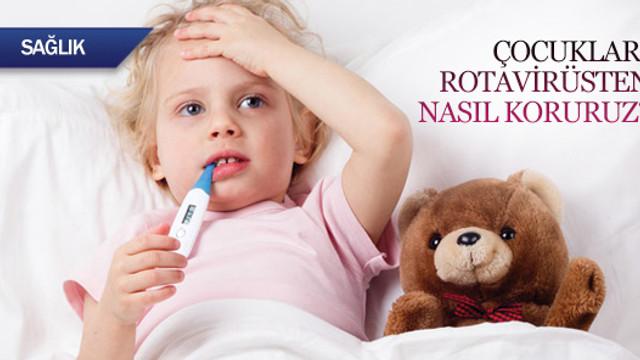 Çocukları rotavirüsten nasıl koruruz?