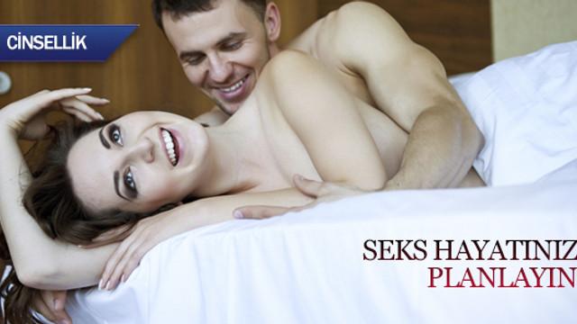 Seks hayatınızı planlayın!