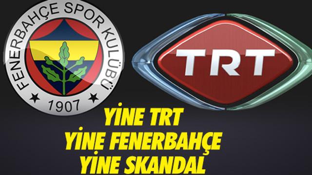 TRT'den bir skandal daha! Fenerbahçe'ye küfürlü tezahürat