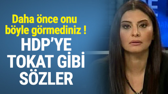 Hande Fırat'tan HDP'ye zehir zemberek sözler