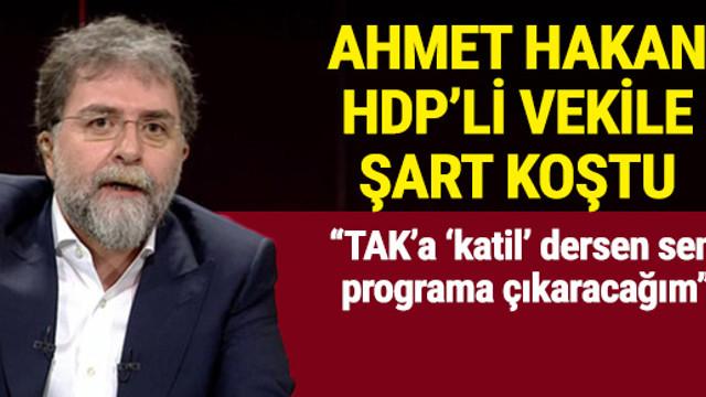 Ahmet Hakan'dan HDP'li vekile ekran şartı