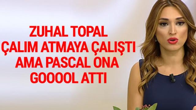Zuhal Topal'a Pascal şoku
